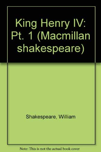 9780333181324: King Henry IV: Pt. 1 (Macmillan shakespeare)