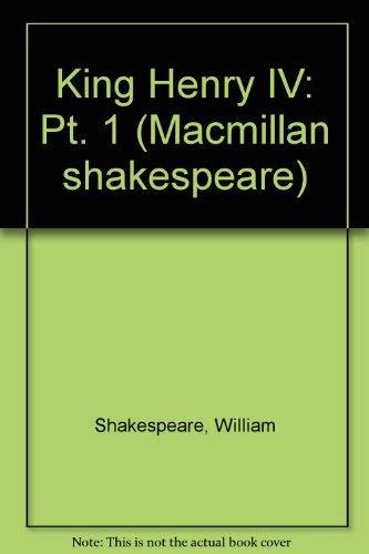 9780333181324: King Henry IV: Pt. 1 (Macmillan shakespeare)