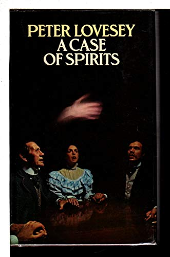 A Case of Spirits: Lovesey, Peter. (Author