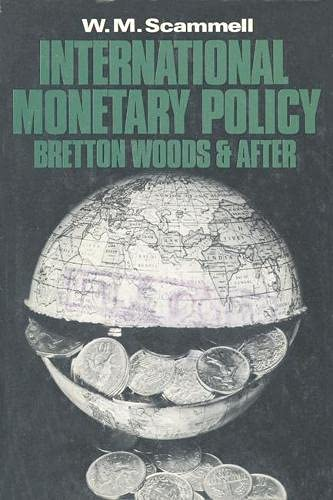 9780333182956: International Monetary Policy: Bretton Woods and After