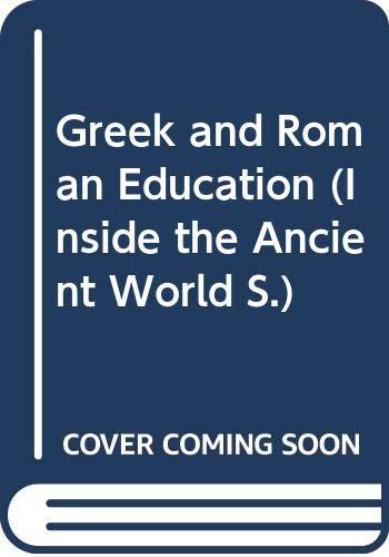 Greek and Roman Education (Inside the Ancient: Robin Barrow