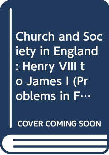 9780333185247: Church and Society in England: Henry VIII to James I (Problems in Focus)