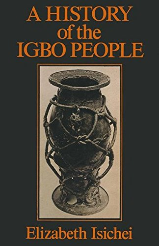 A History of the Igbo People: Isichei, Elizabeth
