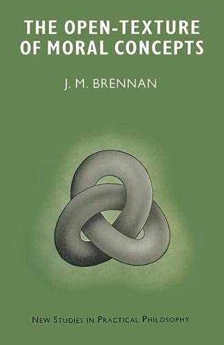 9780333186039: Open-texture of Moral Concepts (New Study in Practical Philosophy)