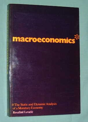 Macroeconomics: The Static and Dynamic Analysis of: Levacic, Rosalind