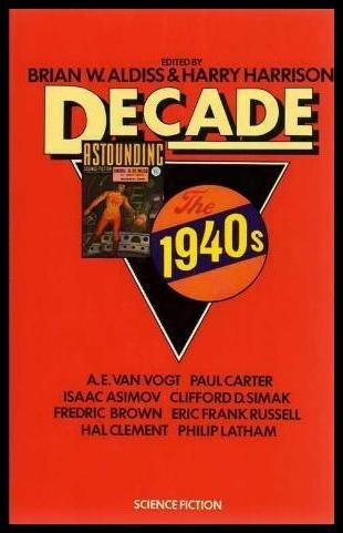 Decade, the 1940's: Aldiss, Brian Wilson;