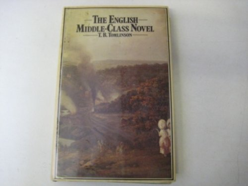The English Middle-class Novel: T.B. Tomlinson