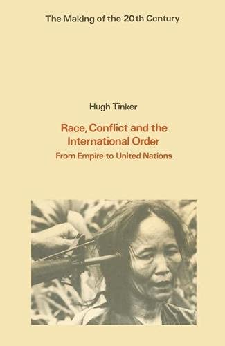 9780333196656: Race Conflict and International Order: From Empire to United Nations (The Making of the Twentieth Century)