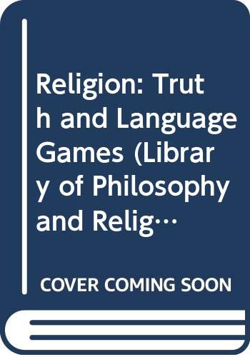 9780333197103: Religion, Truth and Language-Games. (Library of Philosophy & Religion)