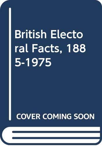 9780333197349: British Electoral Facts, 1885-1975