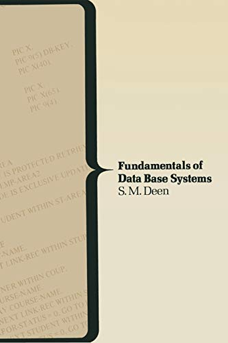 Fundamentals of Data Base Systems (Computer Science): S.M. Deen