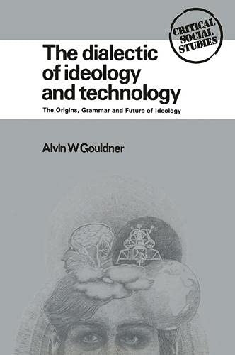 The Dialectic of Ideology and Technology: Alvin, Gouldner