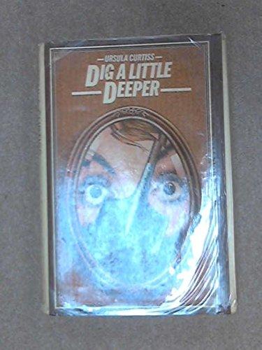 9780333197615: Dig a Little Deeper