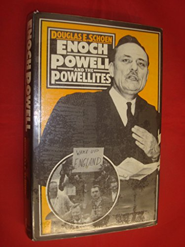 9780333198667: Enoch Powell and the Powellites