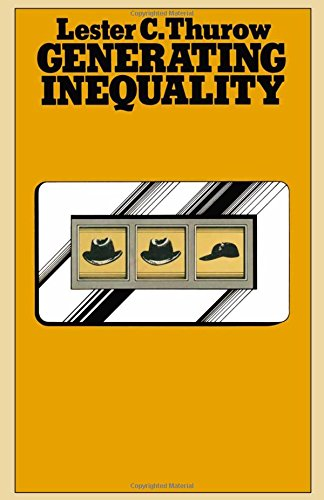 Generating Inequality: Lester C. Thurow