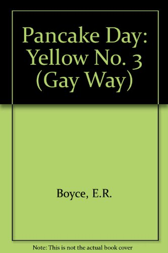Pancake Day: Yellow No. 3 (Gay Way): Boyce, E.R.