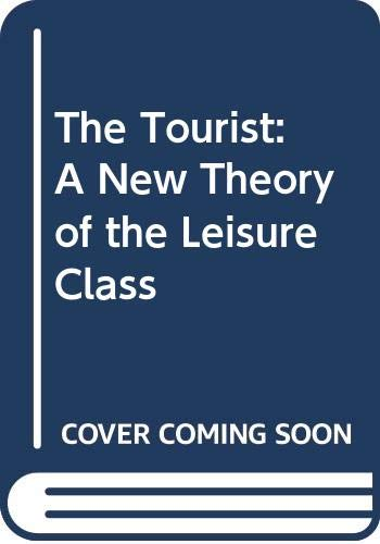9780333211830: The Tourist: A New Theory of the Leisure Class