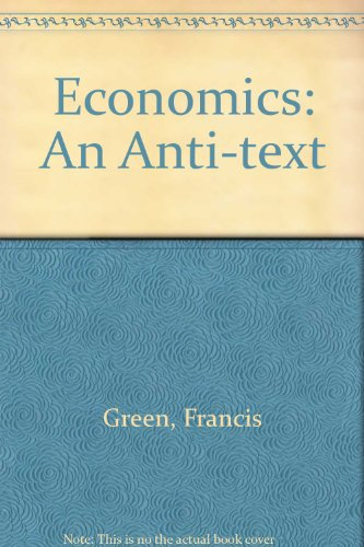 9780333212011: Economics: An Anti-text