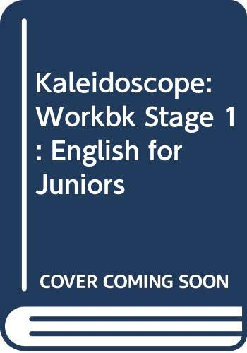 Kaleidoscope: Workbk Stage 1: English for Juniors (0333212592) by Wright, Andrew; Betteridge, David; Hawkes, Nicolas