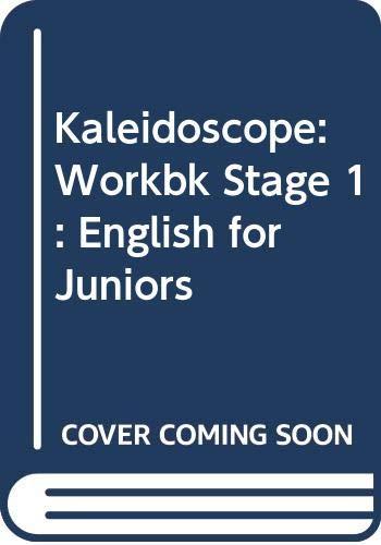 Kaleidoscope: Workbk Stage 1: English for Juniors (0333212592) by Andrew Wright; David Betteridge; Nicolas Hawkes