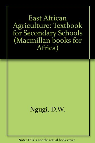 9780333212714: East African Agriculture: Textbook for Secondary Schools (Macmillan books for Africa)