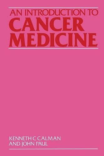 An Introduction to Cancer Medicine: Calman, Kenneth C.;