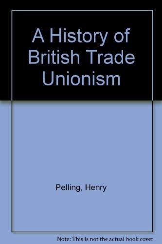 9780333213308: A History of British Trade Unionism