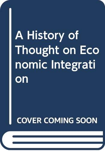 9780333213445: A History of Thought on Economic Integration