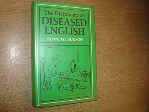 9780333213940: The Dictionary of Diseased English