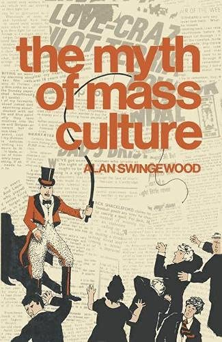 9780333214077: Myth of Mass Culture
