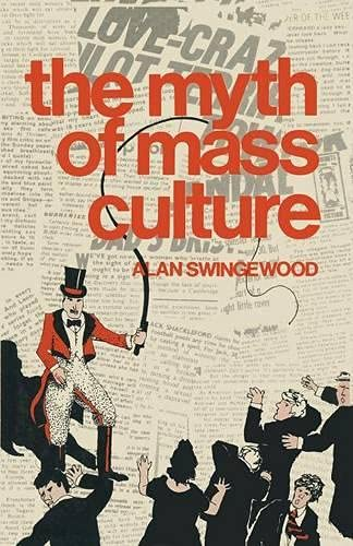 9780333214084: The Myth of Mass Culture