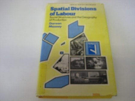 9780333214985: Spatial Division of Labour: Social Structures and the Geography of Production (Critical human geography)