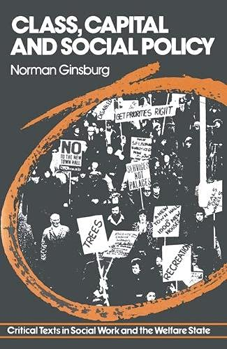 Class, Capital and Social Policy (Critical texts in social work and the welfare state): Ginsburg, ...
