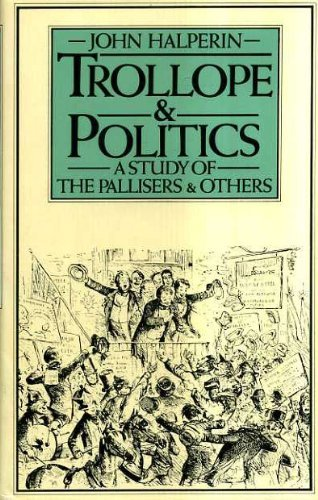 9780333216941: Trollope and Politics: A Study of the Pallisers and Others