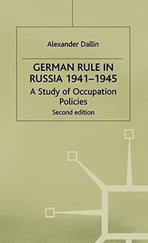 German Rule in Russia 1941-45 (Study in: Alexander Dallin