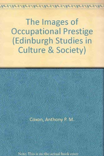 9780333217955: The Images of Occupational Prestige (Edinburgh Studies in Culture & Society)