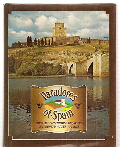 PARADORES OF SPAIN : Their History, Cooking, and Wines