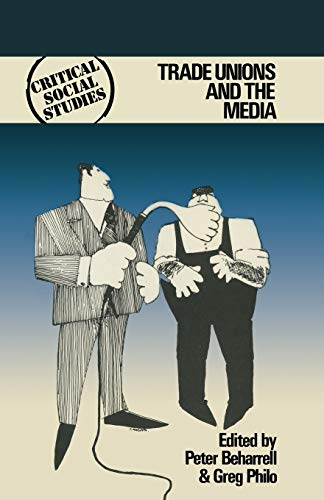 9780333220559: Trade Unions and the Media (Critical Social Studies)