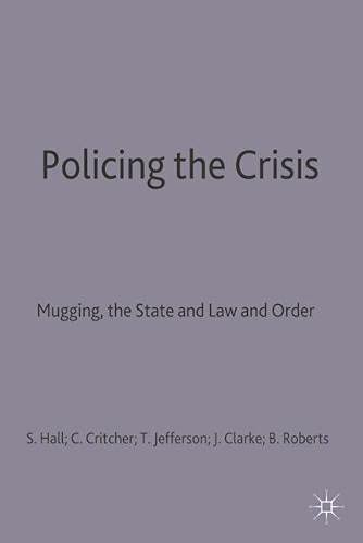 9780333220603: Policing the Crisis: Mugging, the State and Law and Order (Critical social studies)