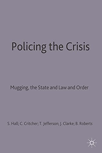 9780333220610: Policing the Crisis: Mugging, the State and Law and Order (Critical Social Studies)