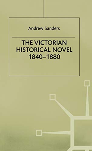 Victorian Historical Novel (0333220935) by Sanders, Andrew; Sanders, JR. Thomas; Sanders, Jr. Thomas