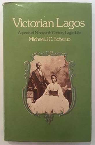 9780333226421: Victorian Lagos: Aspects of nineteenth century Lagos life