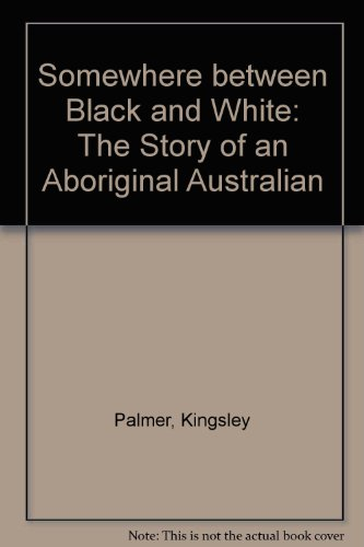 9780333230176: Somewhere between Black and White: The Story of an Aboriginal Australian