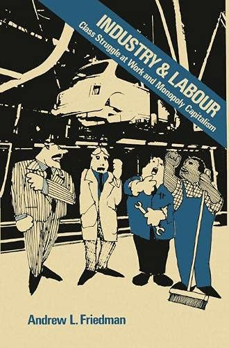 9780333230312: Industry and labour: Class struggle at work and monopoly capitalism
