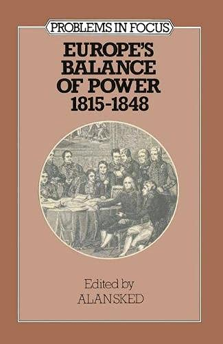 9780333230862: Europe's Balance of Power, 1815-48 (Problems in Focus)