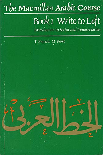 9780333230893: Arabic Course: Write to Left - Introduction to Script and Pronunciation Bk. 1