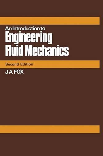 An Introduction to Engineering Fluid Mechanics: Fox, John A.