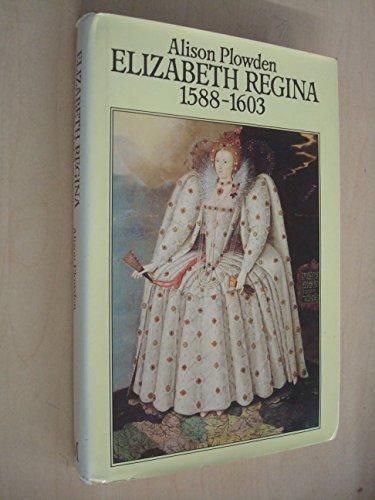 9780333231746: Elizabeth Regina, 1588-1603