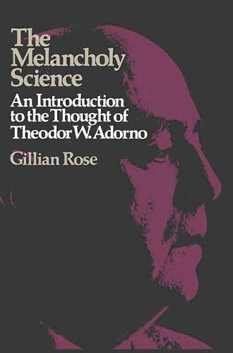 9780333232132: The Melancholy Science: An Introduction to the Thought of Theodor W. Adorno