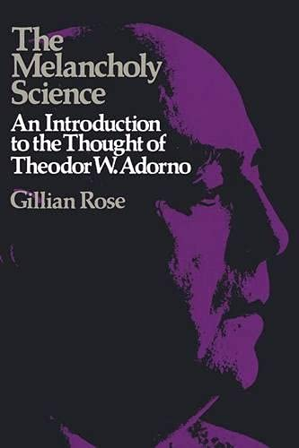 9780333232149: The Melancholy Science: An Introduction to the Thought of Theodor W. Adorno